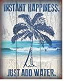Desperate Enterprise Instant Happiness Just Add Water Beach Rustic Tin Sign 16 x 12.5