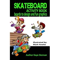 Skateboard: Boards to Design and Humorous Graphics: Boys and Girls Aged 5-9
