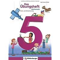 Das Übungsheft Mathematik 5: Denk- und Rechentraining, Klasse 5