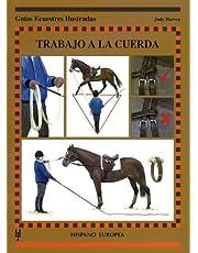 Trabajo a la cuerda (Guías ecuestres ilustradas)