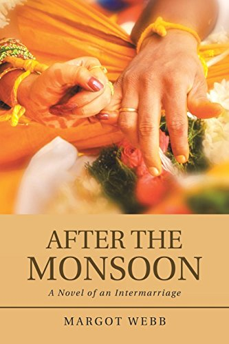 After the Monsoon: A Novel of an Intermarriage (Problems Of Partition Of India And Pakistan)