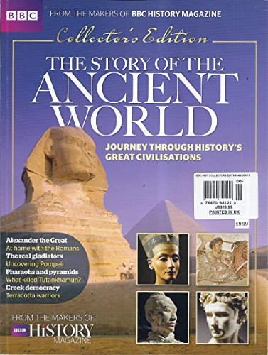 The Story of the Ancient World Magazine (BBC History Collector's - Magazine Bbc History