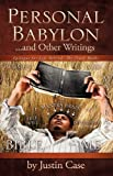 Personal Babylon and Other Writings, Justin Case, 160957091X