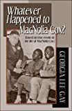 Whatever Happened to MacNolia Cox?, Georgia Lee Gay, 1424188113