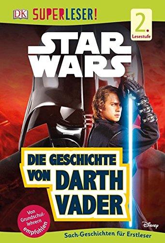SUPERLESER! Star Wars Die Geschichte von Darth Vader: 2. Lesestufe Sach-Geschichten für Erstleser Gebundenes Buch – 20. Februar 2017 3831032602 empfohlenes Alter: ab 6 Jahre empfohlenes Alter: ab 7 Jahre für den Primarbereich