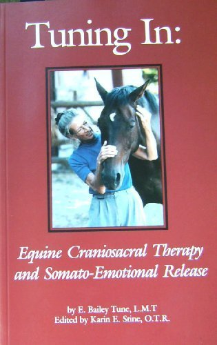 Tuning In: Equine Craniosacral Therapy and Somato-Emotional Release