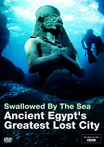 - Swallowed by the Sea: Ancient Egypt s Greatest Lost City (BBC)(British Museum- Sunken Cities) [DVD]