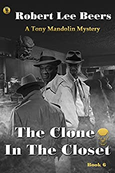 Tony Mandolin Mystery, Book 6: The Clone in the Closet by [Beers, Robert Lee]