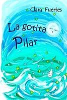 La Gotita Pilar: El Ciclo Del Agua: Volume 2