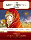 img - for Robin Hood & the Magna Carta (The Wurtherington Diary) (Volume 8) book / textbook / text book