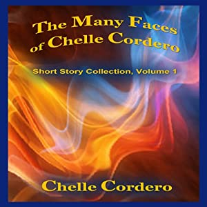 The Many Faces of Chelle Cordero Audiobook