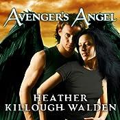 Avenger's Angel: Lost Angels, Book 1 | Heather Killough-Walden