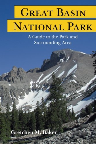 - Great Basin National Park: A Guide to the Park and Surrounding Area