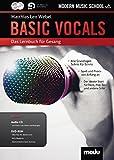 Basic Vocals: Das neue Lernbuch für Rock- und Pop-Gesang. Gesang. Ausgabe mit Online-Audiodatei.