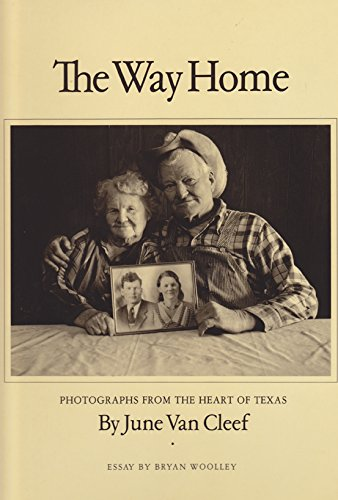 (The Way Home: Photographs from the Heart of Texas (Charles and Elizabeth Prothro Texas Photography Series))