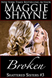 Broken (Shattered Sisters Book 3)