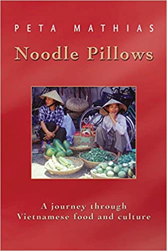 Noodle Pillows: A journey through Vietnamese food and
