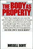 The Body As Property, Russell Scott, 0670177431
