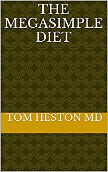 The MegaSimple Diet (MegaSimple Books) by [Heston MD, Tom]