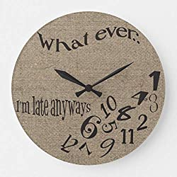 Funny Whatever Im Late Burlap Wall Clock Non Ticking Silent Small Wood Clock Battery Operated 10 inches