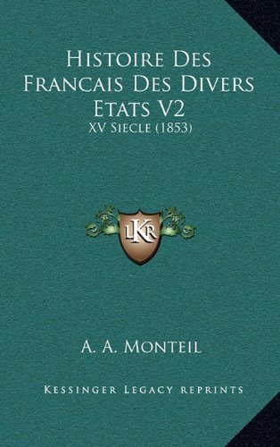 Download Histoire Des Francais Des Divers Etats V2: XV Siecle (1853) (French Edition) pdf epub