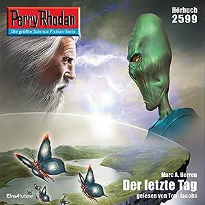 Der letzte Tag (Perry Rhodan 2599) Hörbuch