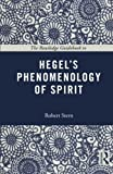 The Routledge Guidebook to Hegel's Phenomenology of Spirit (The Routledge Guides to the Great Books) 1st Edition