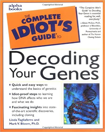 The Complete Idiot's Guide to Decoding Your Genes
