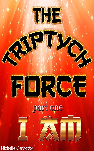 Book: The Triptych Force - I AM by Michelle Carbotte