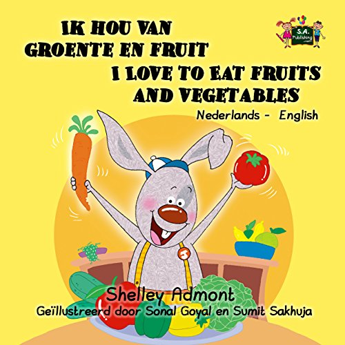 Ik hou van groente en fruit I Love to Eat Fruits and Vegetables (dutch bilingual, children's books in dutch, dutch for beginners, kinderboek (Dutch English Bilingual Collection) (Dutch - Dutch Fruit