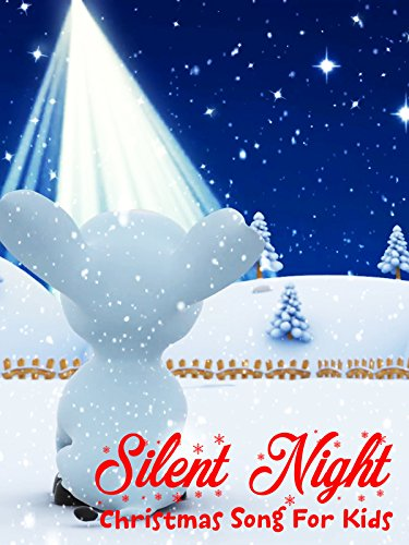 Silent Night - Christmas Song For Kids
