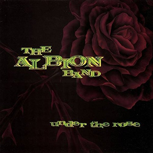 The Albion Band - Under The Rose - Spindrift - SPIN 110