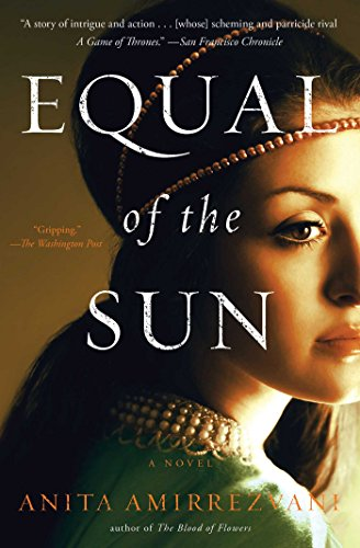 Anitas Flowers - Equal of the Sun: A Novel