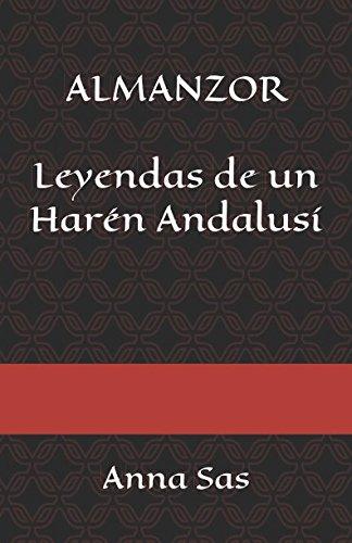 ALMANZOR: LEYENDAS DE UN HARÉN ANDALUSÍ (Spanish Edition)