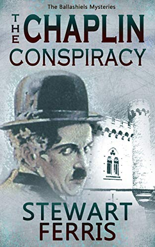 The Chaplin Conspiracy (The Ballashiels Mysteries Book 3) (English Edition)