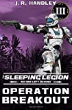 Operation Breakout (The Sleeping Legion) (Volume 3)