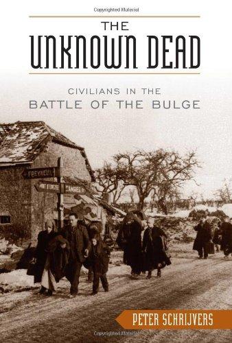 Download The Unknown Dead: Civilians in the Battle of the Bulge pdf epub