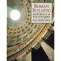 Roman Building: Materials and Techniques