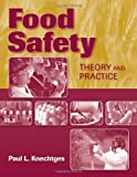 Food Safety, Paul L. Knechtges, 0763785563