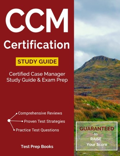 CCM Certification Study Guide: Certified Case Manager Study Guide & Exam Prep