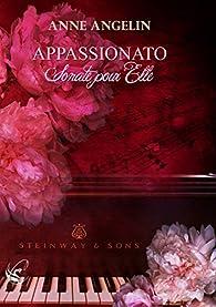 Appassionato, tome 1 : Sonate pour Elle par Anne Angelin