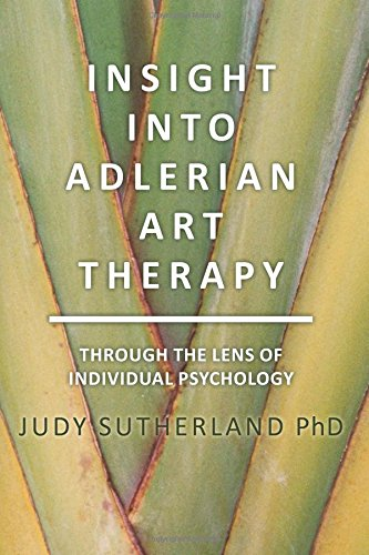 Insight into Adlerian Art Therapy: Through the Lens of Individual Psychology