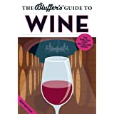 The Bluffer's Guide to Wine (The Bluffer's Guides)