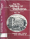 Out of Silence and Darkness, Robert Hill Couch and Jack Hawkins, 0916624390