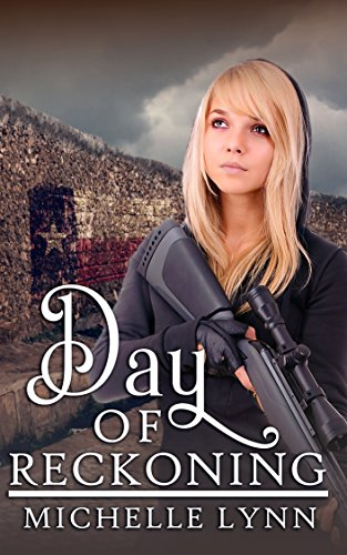 Michelle Lynn - Day of Reckoning (Dawn of Rebellion Series Book 2)