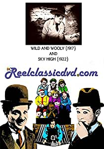 WILD AND WOOLY (1917) and SKY HIGH (1922)