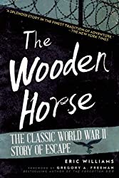 The Wooden Horse: The Classic World War II Story of Escape