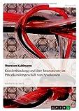 Die Kundenbindung und ihre Instrumente im Privatkundengeschäft von Sparkassen, Thorsten Kuhlmann, 3640681576
