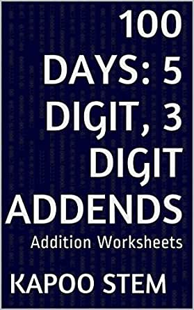 Amazon.com: 100 Addition Worksheets with 5-Digit, 3-Digit Addends ...