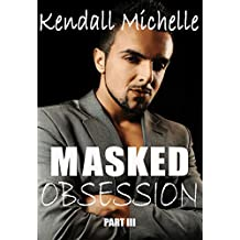 Masked Obsession- Part III (The Masquerade Series Book 3)